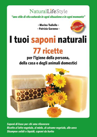 Sapone Autoprodotto I Tuoi Saponi Naturali 77 Ricette Per Ligiene