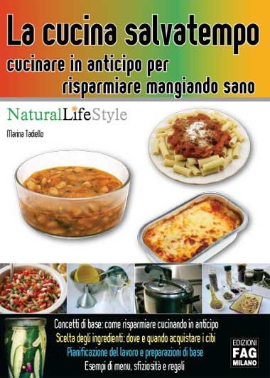 Cucina frugale la cucina salvatempo cucinare in anticipo for Cucina per cucinare